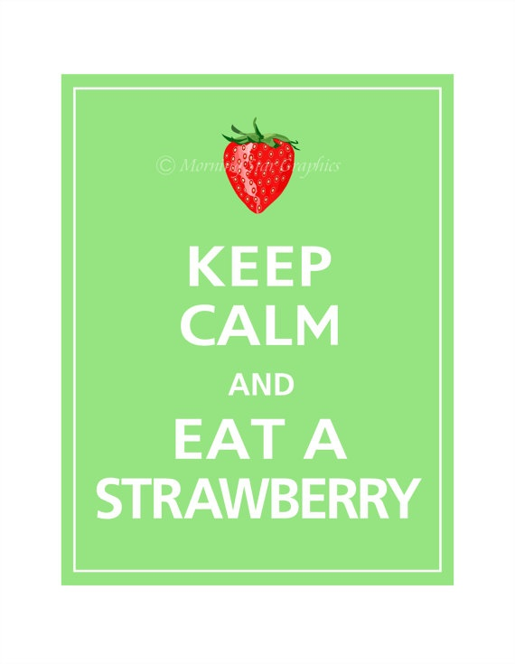 Keep Calm and EAT A STRAWBERRY Print 8x10 Spearmint