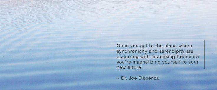 The Magical Language of Serendipity and Synchronicity – Dr. Joe Dispenza's Blog