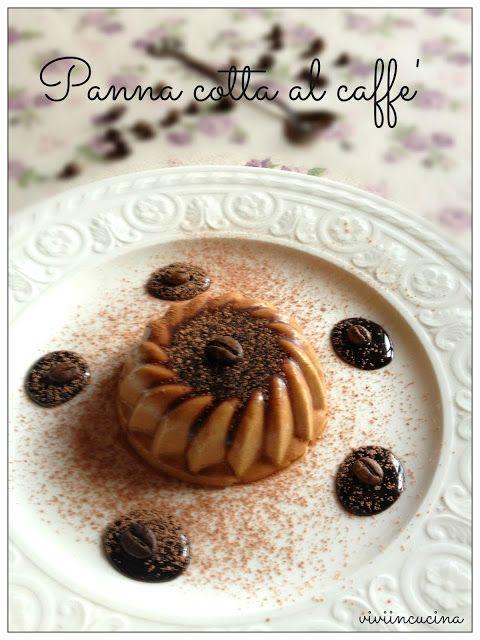 Panna cotta al caffe' con salsa al cioccolato
