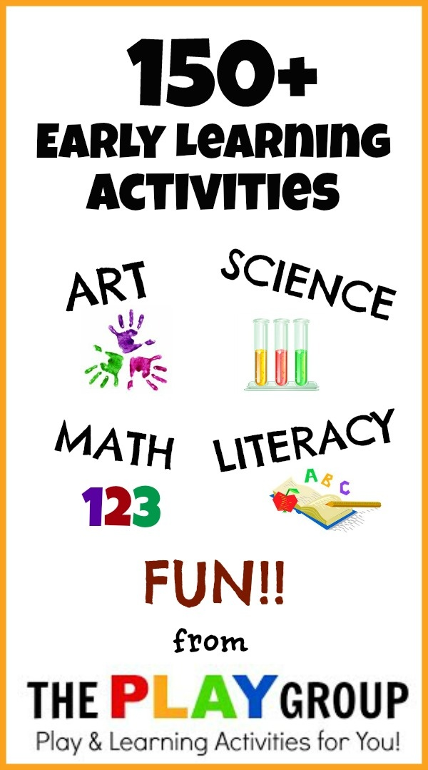 Over 150 FUN Early learning Activities brought to you by The PLAY Group- a one stop resource!