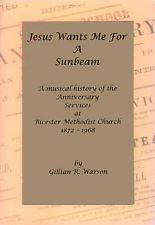 Very Good, Jesus Wants Me for a Sunbeam at Bicester Methodist Church 1872-1968: