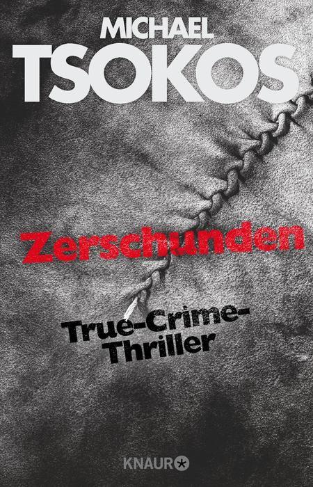 Michael Tsokos, Andreas Gößling: Zerschunden (@droemerknaur) #TrueCrimeThriller #Thriller #lesen #Bücher