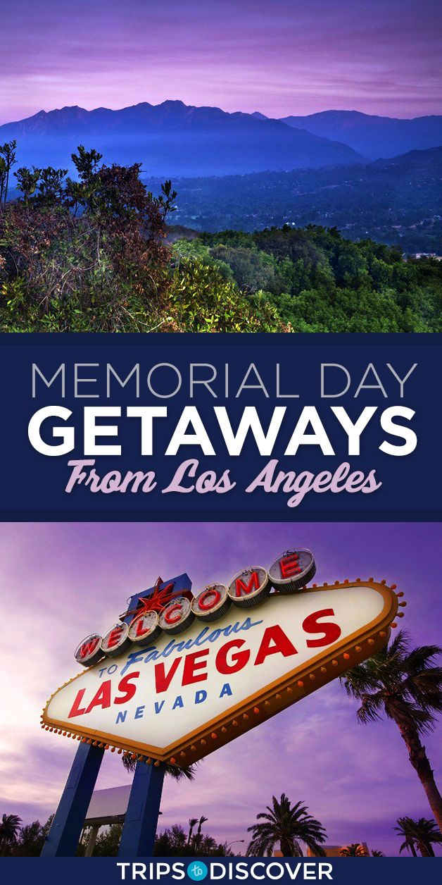 Escape The Hustle Of Los Angeles This Memorial Day By Heading To These 9 Spots Memorial Day Los Angeles Memories