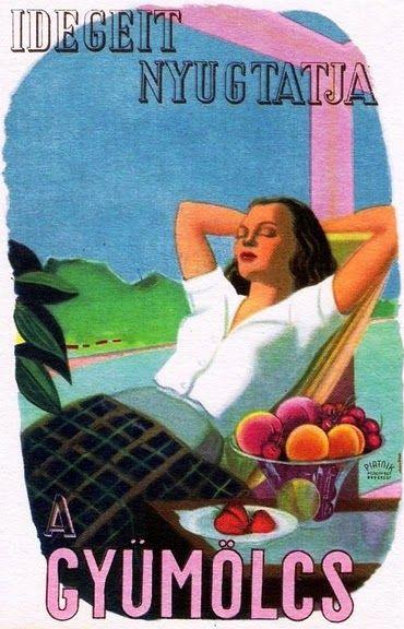 Fuit soothes your nerves / Idegeit nyugtatja a gyümölcs 1940 Artist: Vöczköndy