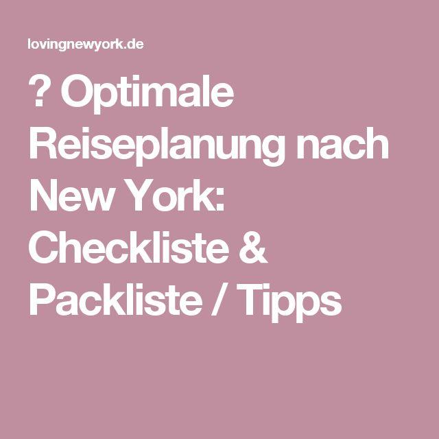 ✅ Optimale Reiseplanung nach New York: Checkliste & Packliste / Tipps