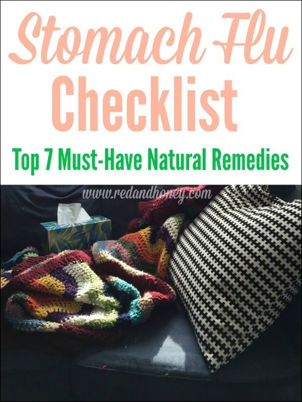 Stomach Flu Remedies Checklist (Top 7 Must-Have Natural Remedies.) I especially love #1 and #4. Using the remedies on this list helped our family beat the stomach flu in less than 24 hours!