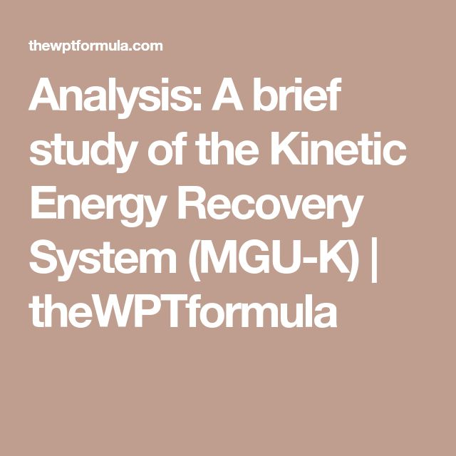 Analysis: A brief study of the Kinetic Energy Recovery System (MGU-K) | theWPTformula