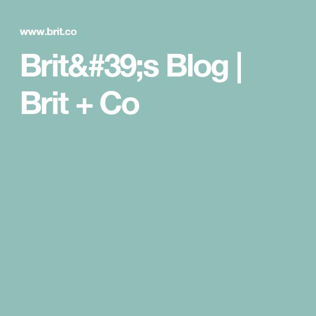 Brit's Blog   Brit + Co