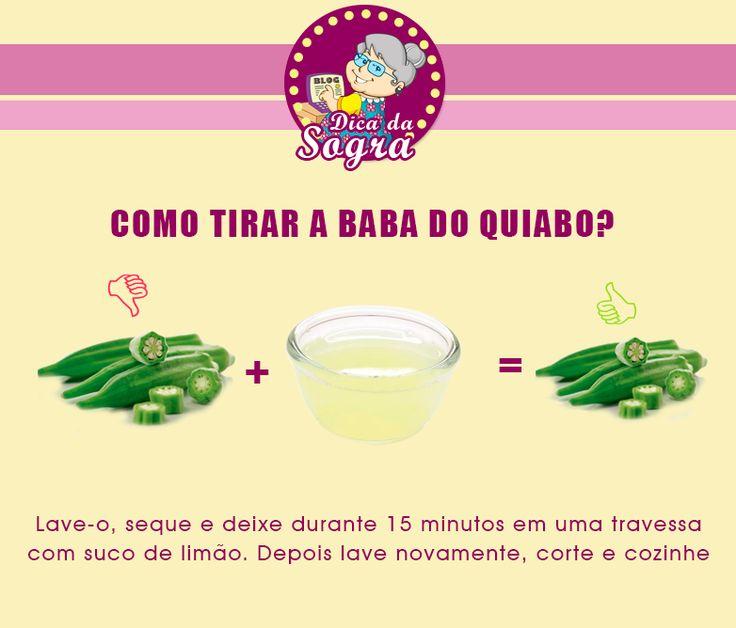 COMO REMOVER A BABA DO QUIABO? Veja mais em: http://dicasdacasa.com/dicas-praticas-da-sogra/