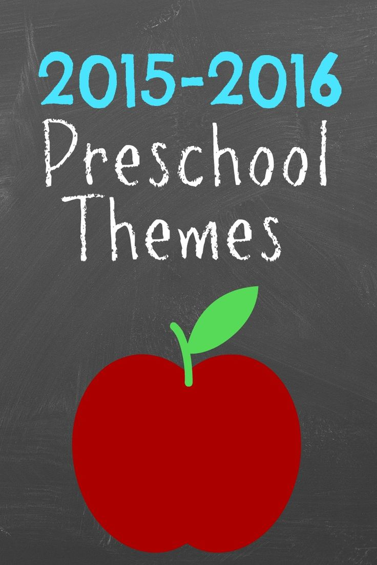 2015-2016 weekly preschool theme ideas