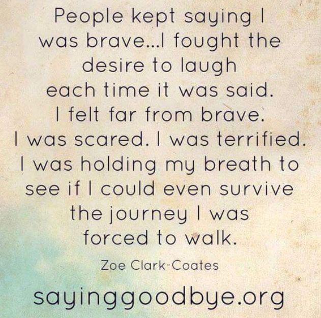 I am not brave....