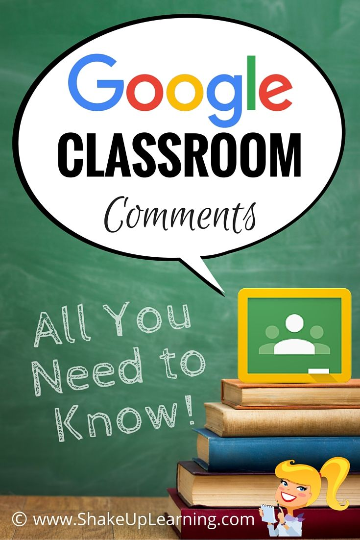 Google Classroom Comments- All You Need to Know! via @shakeuplearning