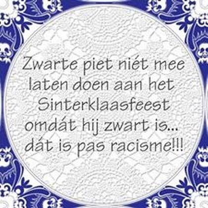 Zwarte Piet niet mee laten doen aan het sinterklaasfeest omdat hij zwart is...dat is pas racisme.