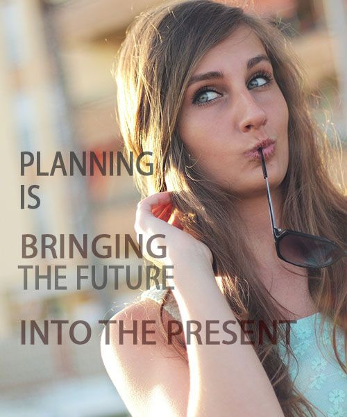 Planning is bringing the future into the present so that you can do something about it now. A goal without a plan is just a wish