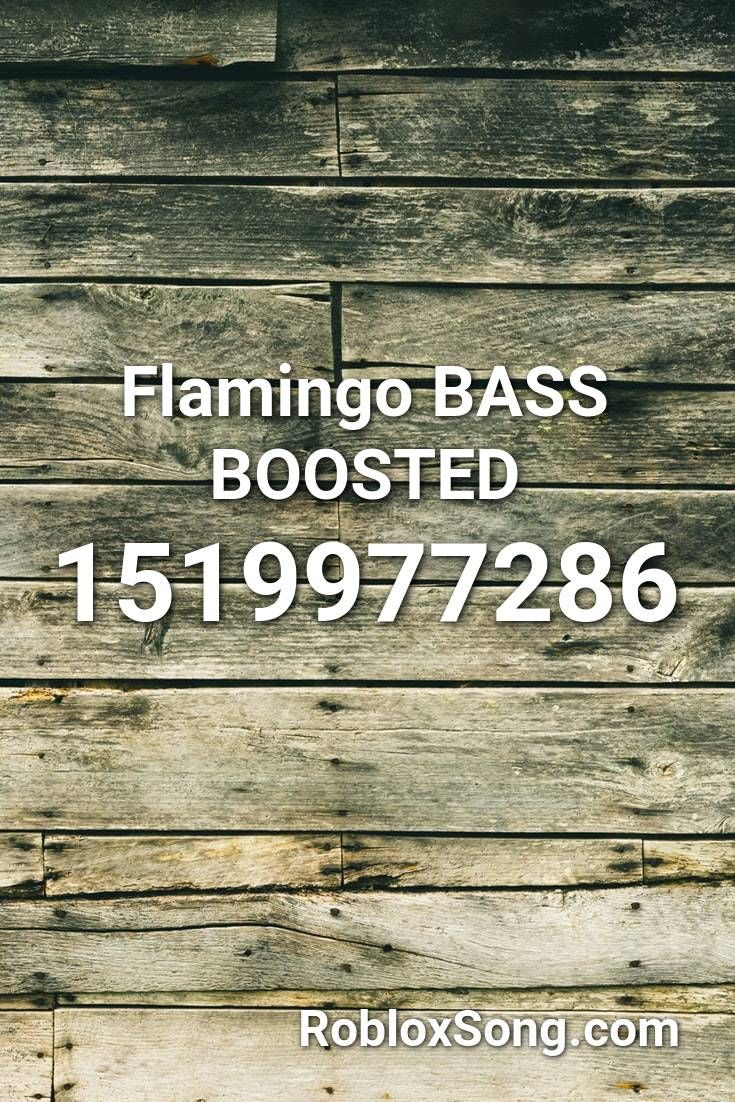 Flamingo Bass Boosted Roblox Id Roblox Music Codes In 2020
