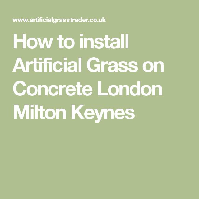 How to install Artificial Grass on Concrete London Milton Keynes