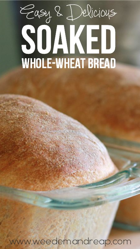 Easy & Delicious Soaked Whole-Wheat Bread || Soaked bread increases the digestibility & nutrients! | bread | homemade | soaked | grains | wheat
