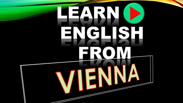 Learn English from Vienna