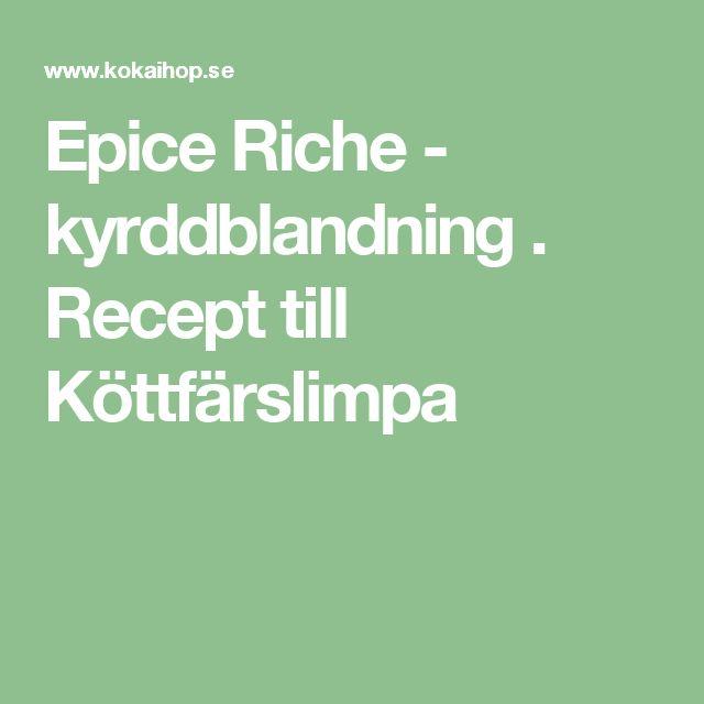 Epice Riche - kyrddblandning . Recept till Köttfärslimpa