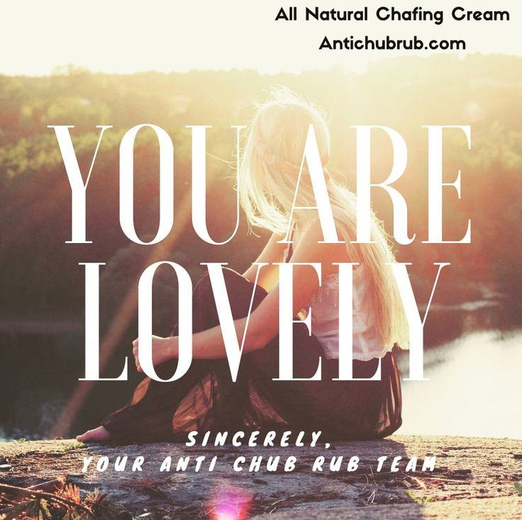 We mean it. Our All Natural Chafing Cream also makes you feel it.  www.antichubrub.com #chubrub #chafing #loveyourself #wednesday #antichubrub #style #live #love