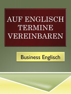 Business English: arrange appointments by phone