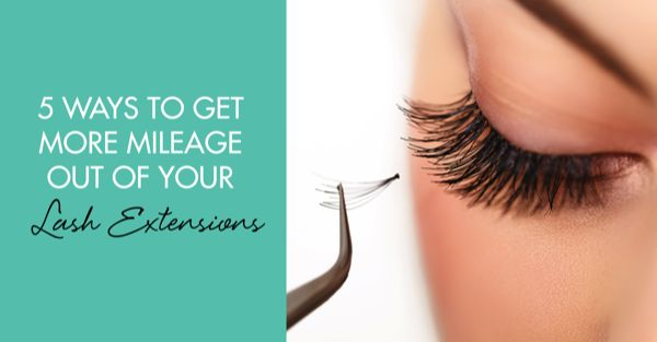 5 ways to get more mileage out of your lash extensions for A perfect image salon chesterfield mo