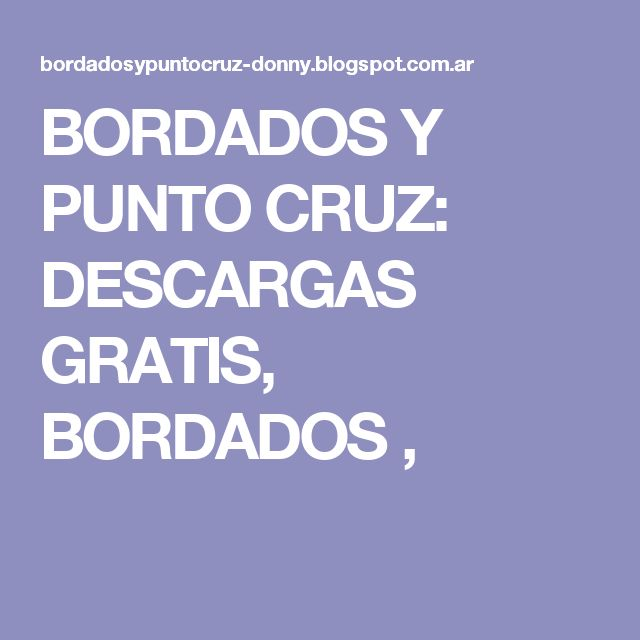 BORDADOS Y PUNTO CRUZ: DESCARGAS GRATIS, BORDADOS ,