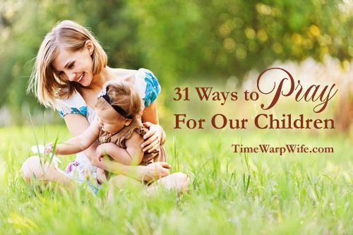 31 Ways to Pray for Our Children