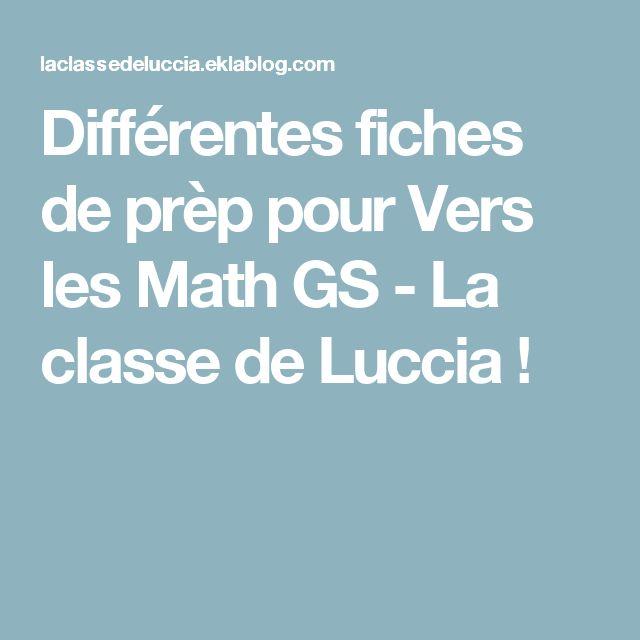 Différentes fiches de prèp pour Vers les Math GS - La classe de Luccia !