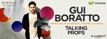 Movistar y Xperia presentan: GUI BORATTO | Brazil TALKING PROPS | Brazil + Secret International Show Miércoles 14 de Agosto (Jueves Feriado) | Teatro La Cúpula Parque O'Higgins.