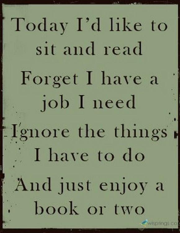 I want this framed and hanging over a comfy reading chair :) Source unknown. Image via 2/25/13 post by Lelamay on Read Anywhere.