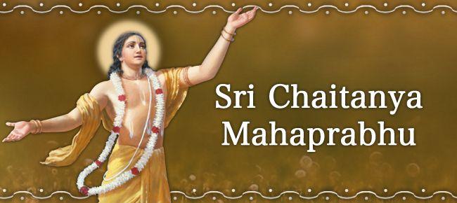 Sri Chaitanya Mahaprabhu Pastimes and Teachings