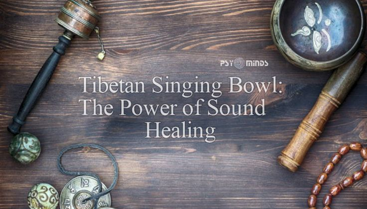Tibetan Singing Bowl: The Power of Sound Healing - @psyminds17