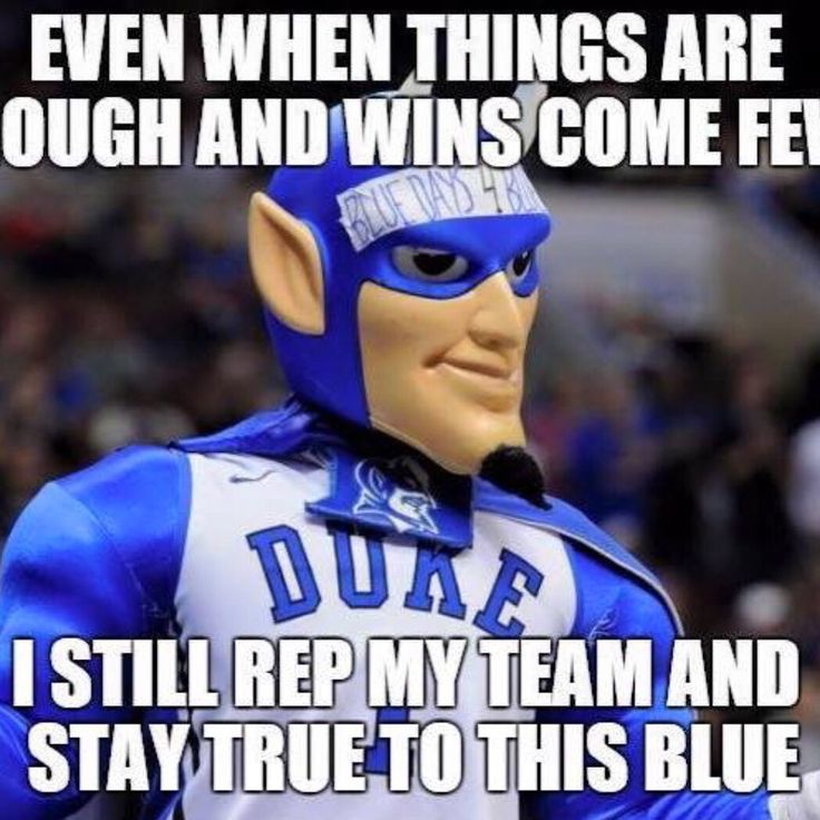 Love my team and Coach K no matter what. A true fan does!