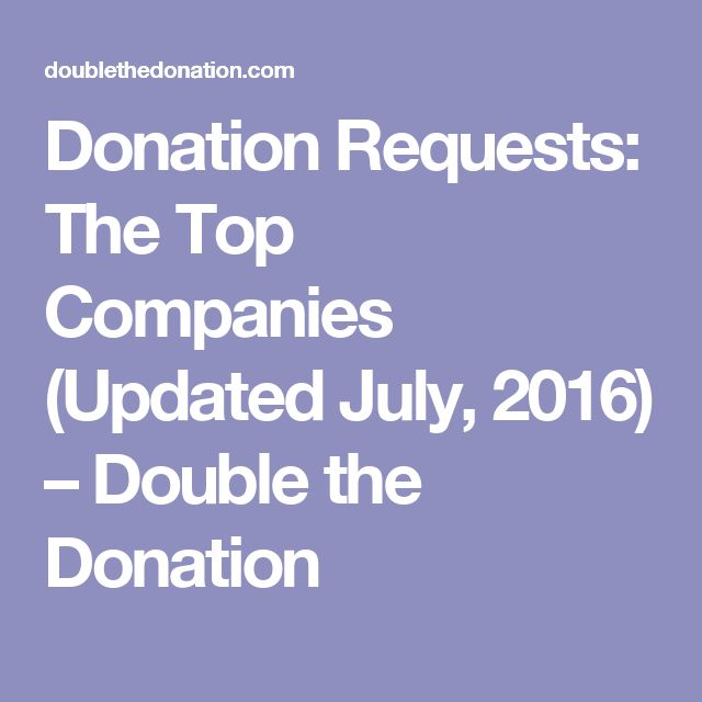 Donation Requests: The Top Companies (Updated July, 2016) – Double the Donation
