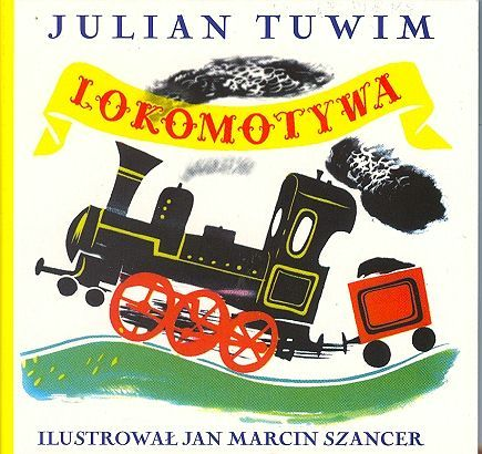 Lokomotywa by Julian Tuwim. I had this book as a child.