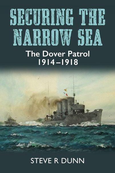 Securing the Narrow Sea (NEW RELEASE) http://www.pen-and-sword.co.uk/Securing-the-Narrow-Sea-Hardback/p/12693