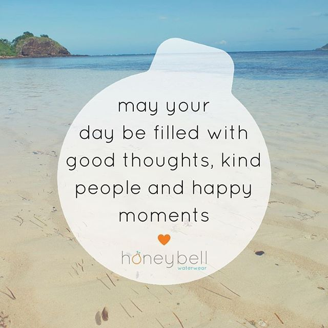 I hope you receive good thoughts, meet kind people and have many many happy moments today! xo