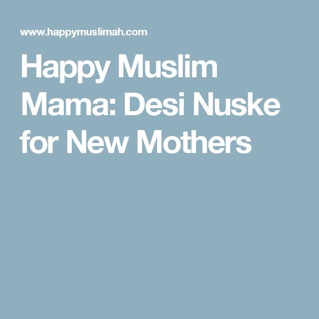 Happy Muslim Mama: Desi Nuske for New Mothers