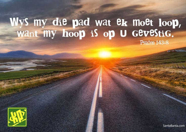Psalm 143:8, uit die Afrikaanse Bybel (1983-vertaling) #Kruispad-tydskrif