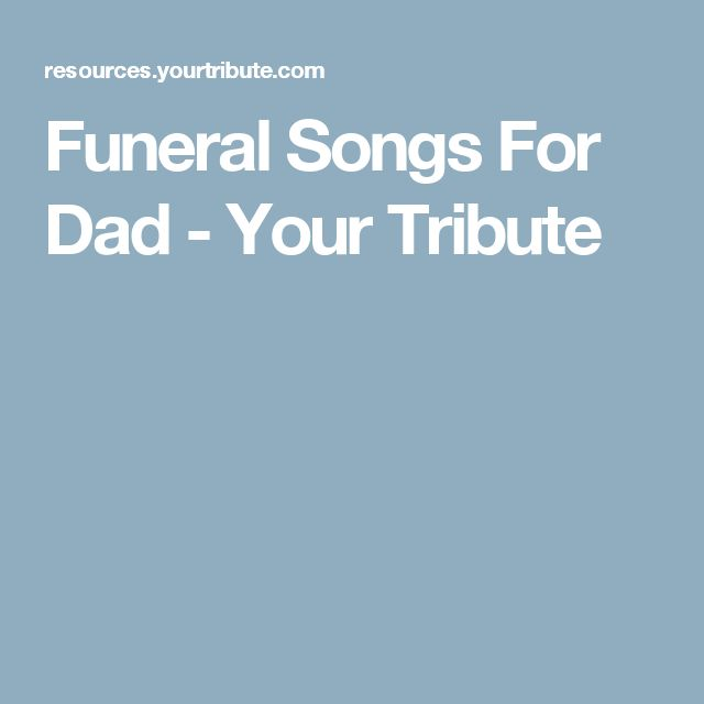 Funeral Songs For Dad - Your Tribute
