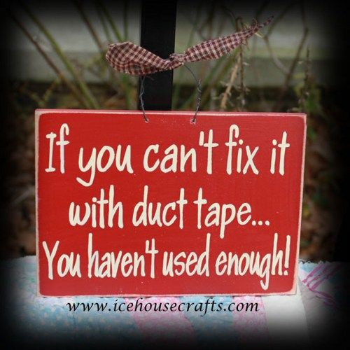 If You Cant Fix It With Duct Tape Sign | icehousecrafts - Folk Art & Primitives on ArtFire