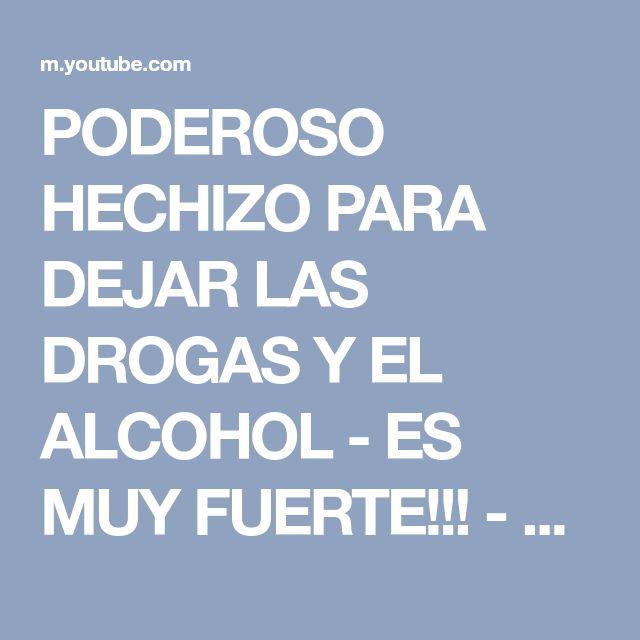 PODEROSO HECHIZO PARA DEJAR LAS DROGAS Y EL ALCOHOL - ES MUY FUERTE!!! - YouTube #adicciones