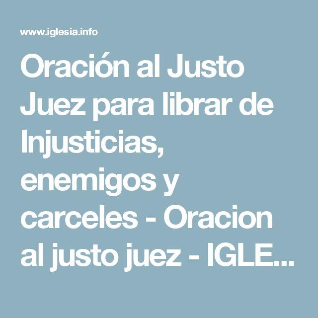Oración al Justo Juez para librar de Injusticias, enemigos y carceles - Oracion al justo juez - IGLESIA.INFO