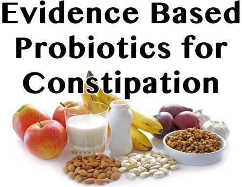 Evidence Based Probiotics for Constipation include: Bifidobacterium lactis, Bifidobacterium animalis, Bifidobacterium longum, and Lactobacillus plantarum.