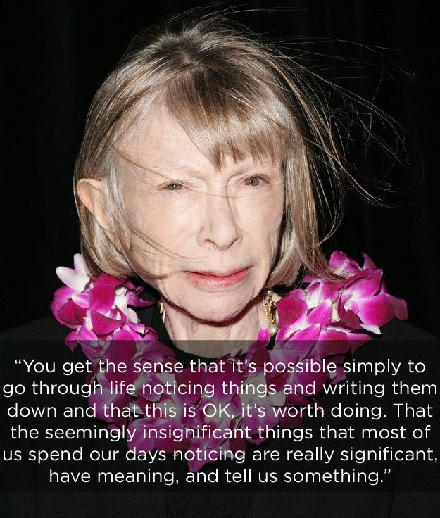 On the depth in the details. | The 14 Most Eye-Opening Quotes By Joan Didion