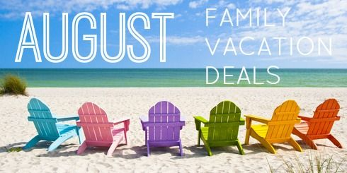 Family Travel | August Vacation Deals
