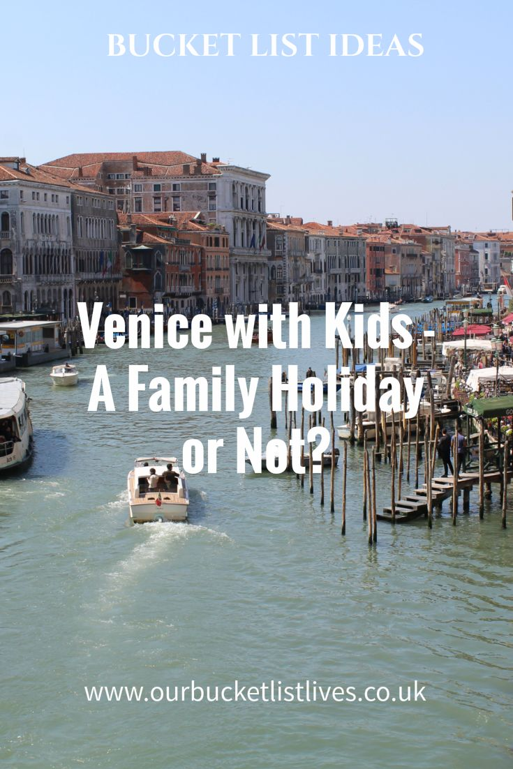 Venice with kids, a family holiday or not? Why you must not leave your kids at home when you go to Venice. Bucket list, family travel