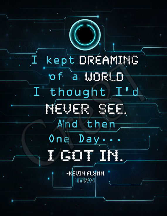 "Disney Tron Legacy Movie Quote Print by Cre8T on Etsy, $2.00 Hey guys! Check out my Etsy Store, ""Cre8T"", for more Prints & Photography.  -Tia"
