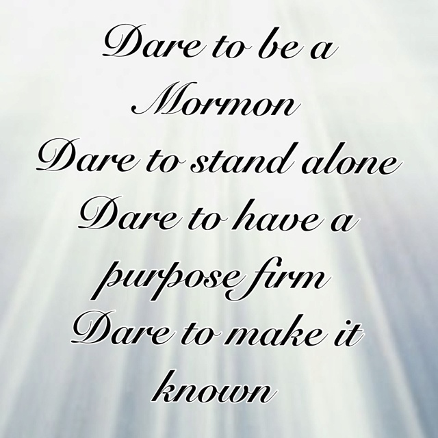 """""""You be the one to make a stand for right, even if you stand alone. Have the moral courage to be a light for others to follow."""" –Thomas S Monson http://mormon.org"""